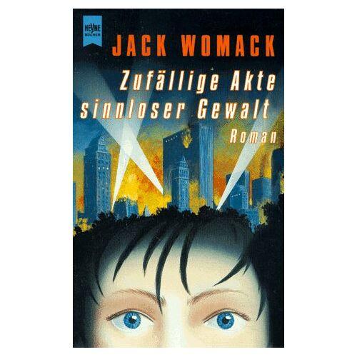 Jack Womack - Zufällige Akte sinnloser Gewalt. - Preis vom 11.06.2021 04:46:58 h