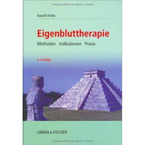 Harald Krebs - Eigenbluttherapie: Methoden Indikationen Praxis - Preis vom 15.10.2021 04:56:39 h