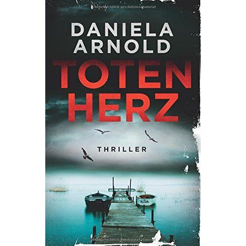 Daniela Arnold - Totenherz: Thriller - Preis vom 01.08.2021 04:46:09 h