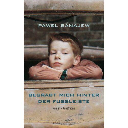 Pawel Sanajew - Begrabt mich hinter der Fußleiste - Preis vom 19.06.2021 04:48:54 h