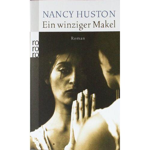 Nancy Huston - Ein winziger Makel. Roman - Preis vom 21.06.2021 04:48:19 h