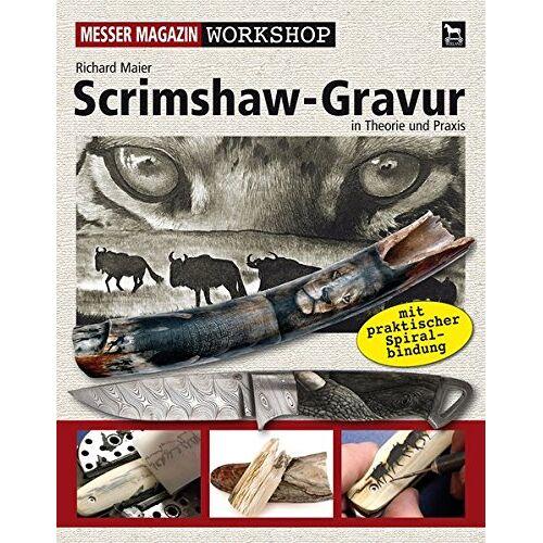 Richard Maier - Scrimshaw-Gravur: In Theorie und Praxis (Messer Magazin Workshop) - Preis vom 15.10.2021 04:56:39 h