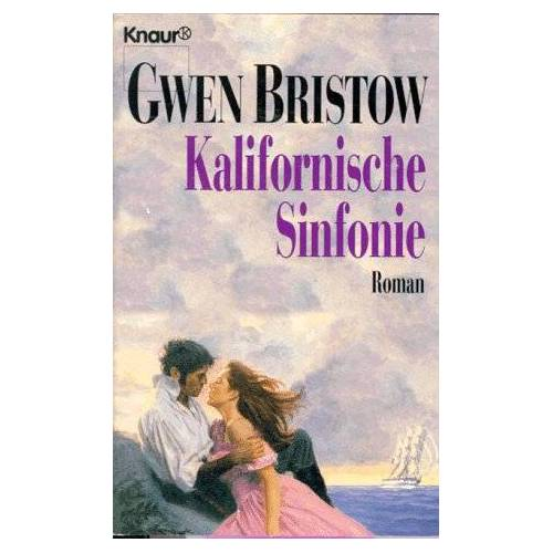 Gwen Bristow - Kalifornische Sinfonie. - Preis vom 17.06.2021 04:48:08 h