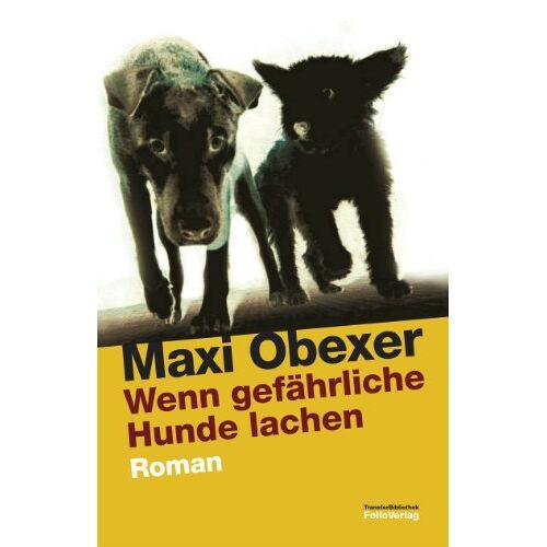 Maxi Obexer - Wenn gefährliche Hunde lachen - Preis vom 17.06.2021 04:48:08 h