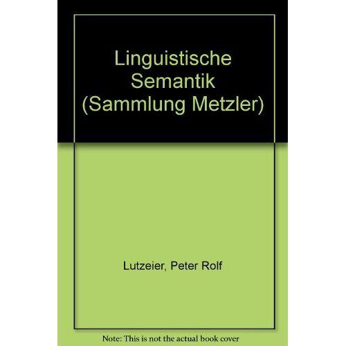 Lutzeier, Peter R. - Linguistische Semantik - Preis vom 30.07.2021 04:46:10 h