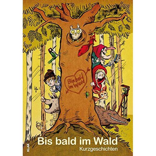 Ulf Annel - Bis bald im Wald: Kurzgeschichten - Preis vom 12.06.2021 04:48:00 h