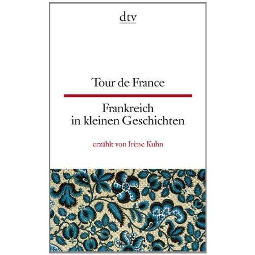 - Tour de France Frankreich in kleinen Geschichten - Preis vom 11.10.2021 04:51:43 h