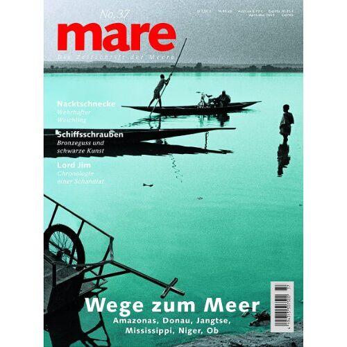 Nikolaus Gelpke - mare - Die Zeitschrift der Meere: mare, Die Zeitschrift der Meere, Nr.37 : Wege zum Meer: No 37 - Preis vom 15.06.2021 04:47:52 h