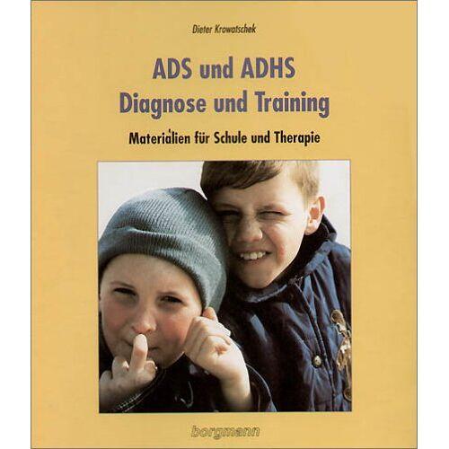 Dieter Krowatschek - ADS und ADHS - Diagnose und Training: Materialien für Gruppentherapie in Schule und Therapie - Preis vom 19.06.2021 04:48:54 h