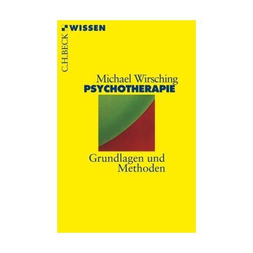 Michael Wirsching - Psychotherapie: Grundlagen und Methoden - Preis vom 30.07.2021 04:46:10 h