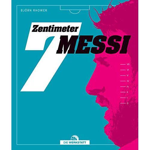 Björn Rohwer - 7 Zentimeter Messi: 101 Karten über Fußball - Preis vom 14.06.2021 04:47:09 h