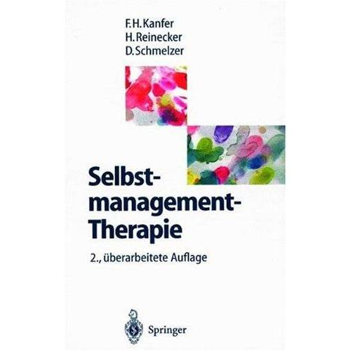 Kanfer, Frederick H. - Selbstmanagement-Therapie: Ein Lehrbuch für die klinische Praxis - Preis vom 01.08.2021 04:46:09 h