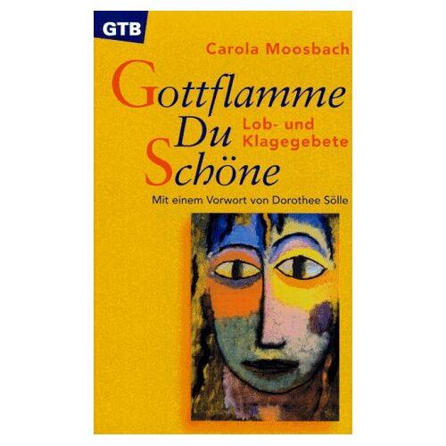 Carola Moosbach - Gottflamme Du Schöne - Preis vom 13.06.2021 04:45:58 h
