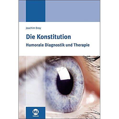 Joachim Broy - Die Konstitution: Humorale Diagnostik und Therapie - Preis vom 23.09.2021 04:56:55 h