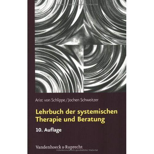 Schlippe, Arist von - Lehrbuch der systemischen Therapie und Beratung - Preis vom 01.08.2021 04:46:09 h
