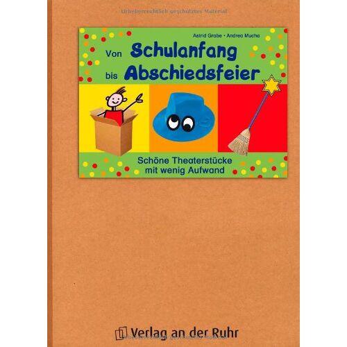 Astrid Grabe - Von Schulanfang bis Abschiedsfeier: Schöne Theaterstücke mit wenig Aufwand - Preis vom 30.07.2021 04:46:10 h