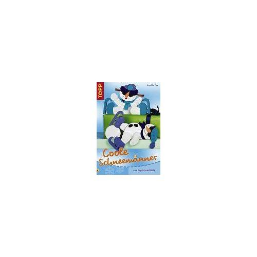 Angelika Kipp - Coole Schneemänner aus Papier und Holz - Preis vom 14.06.2021 04:47:09 h