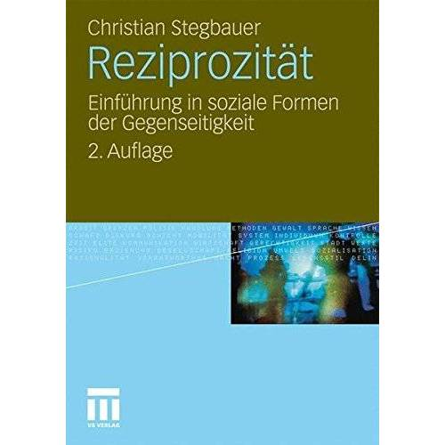 Christian Stegbauer - Reziprozität: Einführung in soziale Formen der Gegenseitigkeit - Preis vom 21.06.2021 04:48:19 h