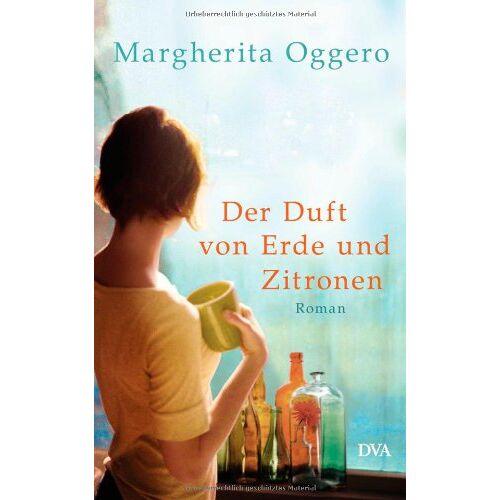 Margherita Oggero - Der Duft von Erde und Zitronen: Roman - Preis vom 20.09.2021 04:52:36 h