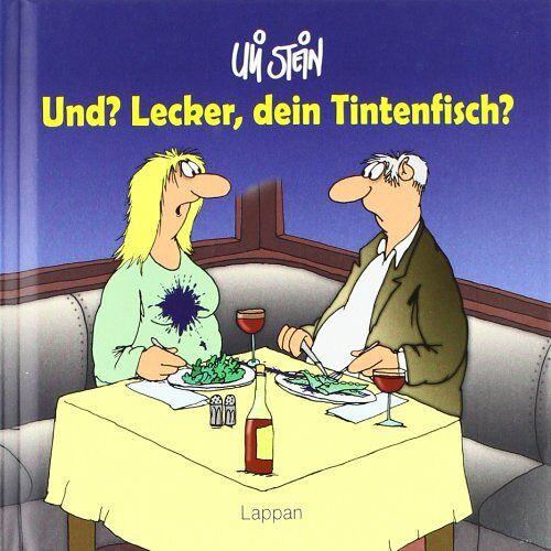 Uli Stein - Und? Lecker, dein Tintenfisch? - Preis vom 17.06.2021 04:48:08 h