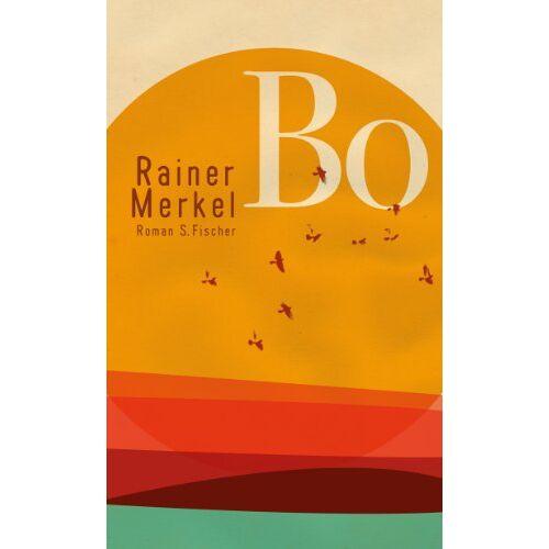 Rainer Merkel - Bo: Roman - Preis vom 17.05.2021 04:44:08 h