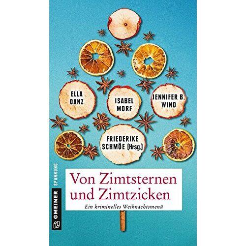 Friederike Schmöe - Von Zimtsternen und Zimtzicken: Vier todbringende Storys zum Genießen (Kriminalromane im GMEINER-Verlag) - Preis vom 23.07.2021 04:48:01 h