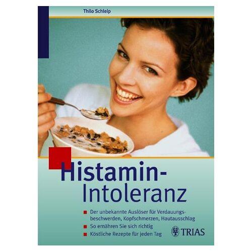 Thilo Schleip - Histamin-Intoleranz - Preis vom 17.05.2021 04:44:08 h
