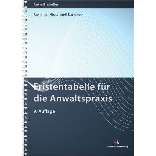 Hans Buschbell - Fristentabelle: für die Anwaltspraxis - Preis vom 09.06.2021 04:47:15 h