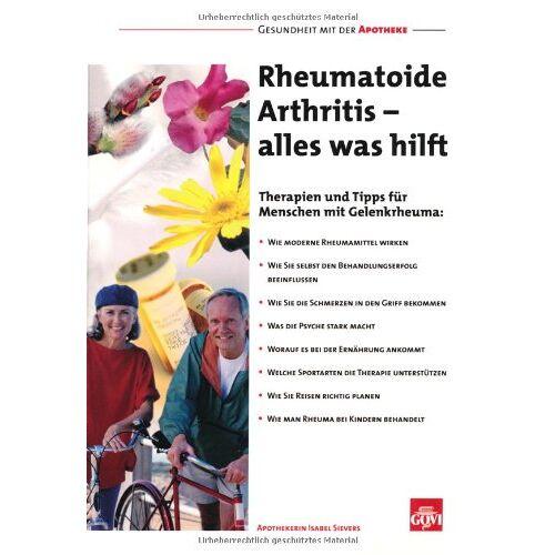 Isabel Sievers - Rheumatoide Arthritis - alles was hilft: Therapien und Tipps für Menschen mit Gelenkrheuma: Wie moderne Rheumamittel wirken, wie Sie selbst den ... welche Sportarten die Therapie unterstützen - Preis vom 15.10.2021 04:56:39 h