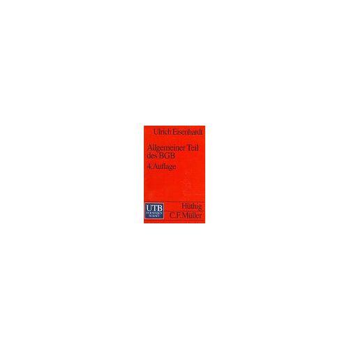 Ulrich Eisenhardt - Allgemeiner Teil des BGB - Preis vom 30.07.2021 04:46:10 h