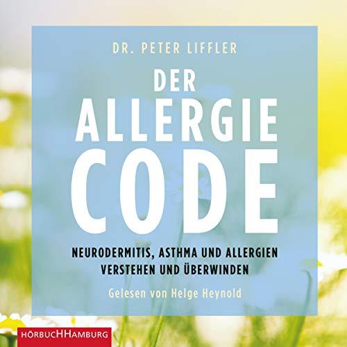Peter Liffler - Der Allergie-Code: Neurodermitis, Asthma und Allergien verstehen und überwinden: 2 CDs - Preis vom 22.06.2021 04:48:15 h