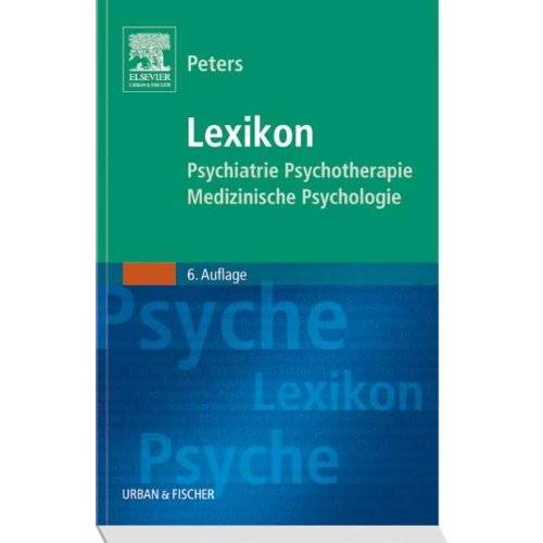Peters, Uwe Henrik - Lexikon Psychiatrie, Psychotherapie, Medizinische Psychologie - Preis vom 29.07.2021 04:48:49 h