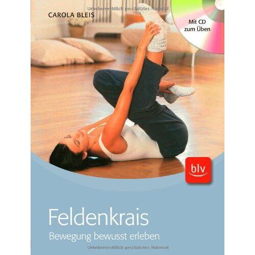 Carola Bleis - Feldenkrais: Bewegung bewusst erleben - Preis vom 30.07.2021 04:46:10 h