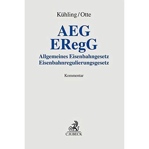 Jürgen Kühling - AEG / ERegG: Allgemeines Eisenbahngesetz / Eisenbahnregulierungsgesetz - Preis vom 23.09.2021 04:56:55 h