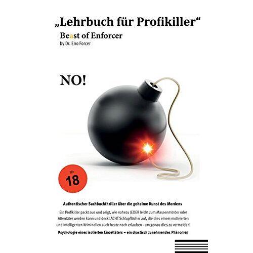 Forcer, Dr. Eno - Lehrbuch für Profikiller: Be(a)st of Enforcer - Preis vom 12.10.2021 04:55:55 h