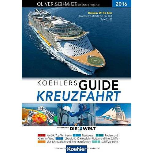 Oliver Schmidt - Koehlers Guide Kreuzfahrt 2016 - Der Ratgeber für IHRE Kreuzfahrt - Preis vom 12.10.2021 04:55:55 h
