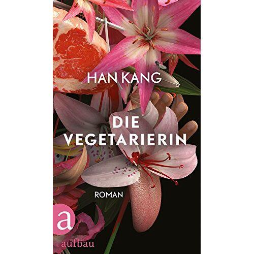 Han Kang - Die Vegetarierin: Roman - Preis vom 11.06.2021 04:46:58 h