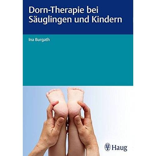 Ina Burgath - Dorn-Therapie bei Säuglingen und Kindern - Preis vom 23.09.2021 04:56:55 h