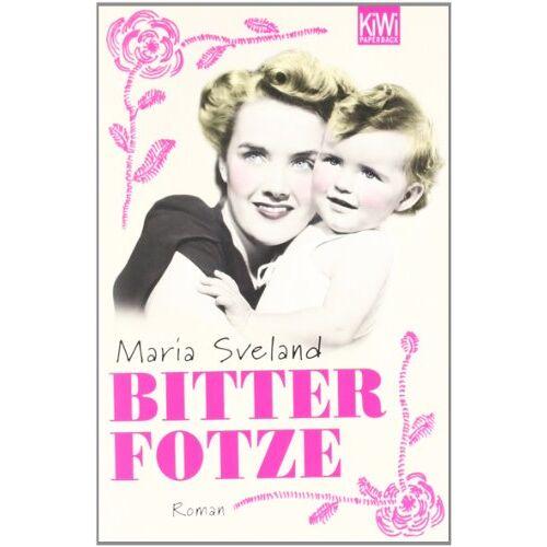 Maria Sveland - Bitterfotze: Roman - Preis vom 13.06.2021 04:45:58 h
