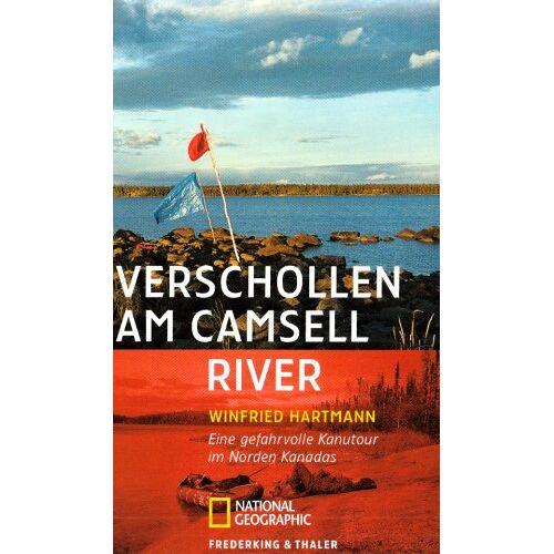 Winfried Hartmann - Verschollen am Camsell River: Eine gefahrvolle Kanutour im Norden Kanadas: Ein gefahrvolle Kanutour im Norden Kanadas - Preis vom 21.06.2021 04:48:19 h