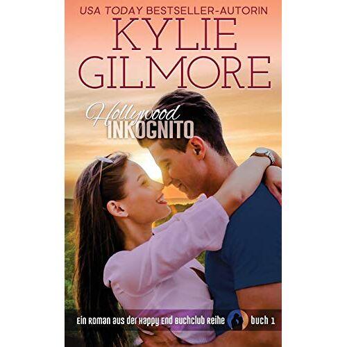 Kylie Gilmore - Hollywood Inkognito (Happy End Buchclub, Band 1) - Preis vom 09.06.2021 04:47:15 h