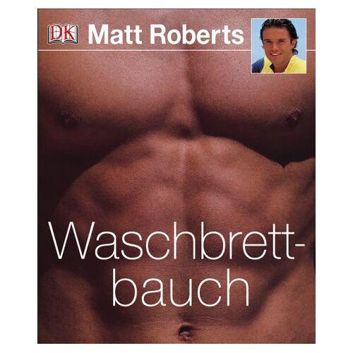 Matt Roberts - Waschbrettbauch - Preis vom 17.06.2021 04:48:08 h