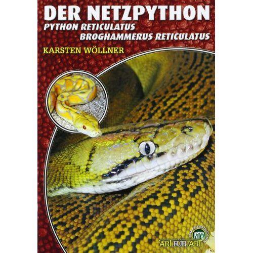 Karsten Wöllner - Der Netzpython: Python reticulatus, Broghammerus reticulatus - Preis vom 17.05.2021 04:44:08 h