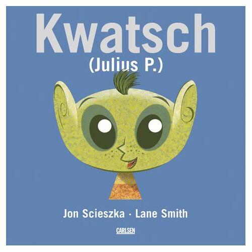 Jon Scieszka - Kwatsch ( Julius P.) - Preis vom 16.05.2021 04:43:40 h