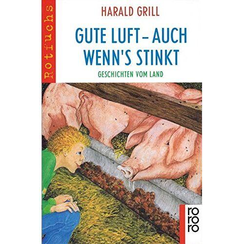 Harald Grill - Gute Luft - auch wenn's stinkt - Preis vom 17.05.2021 04:44:08 h