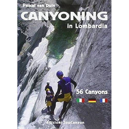 - Canyoning in Lombardia. 56 canyons - Preis vom 17.05.2021 04:44:08 h
