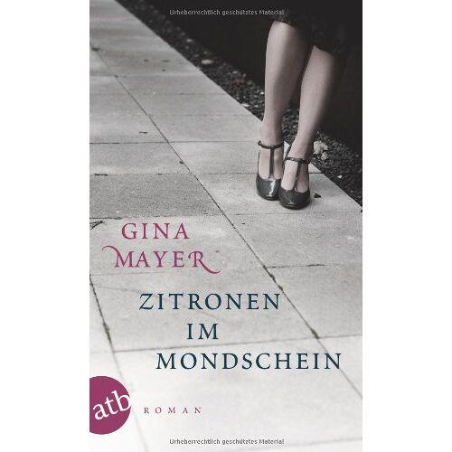 Gina Mayer - Zitronen im Mondschein: Roman - Preis vom 20.09.2021 04:52:36 h