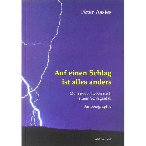 Peter Assies - Auf einen Schlag ist alles anders: Mein neues Leben nach einem Schlaganfall - Preis vom 24.07.2021 04:46:39 h