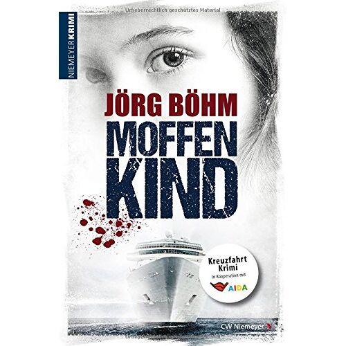 Jörg Böhm - Moffenkind: Kreuzfahrtkrimi - Preis vom 17.05.2021 04:44:08 h