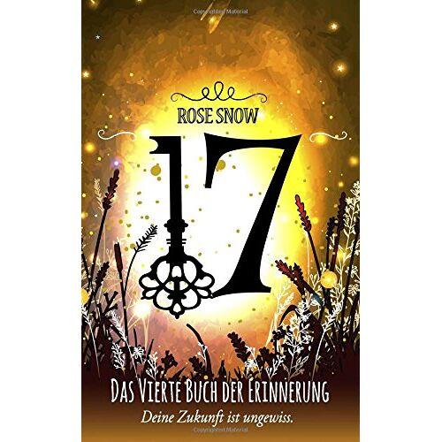 Rose Snow - 17 - Das vierte Buch der Erinnerung: (Die Bücher der Erinnerung 4) (Die Bucher Der Erinnerung) - Preis vom 09.06.2021 04:47:15 h